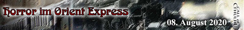 "Cthulhu ""Horror im Orient-Express"" 08082020"